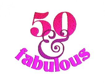 50 & FABULOUS Embroidery Design