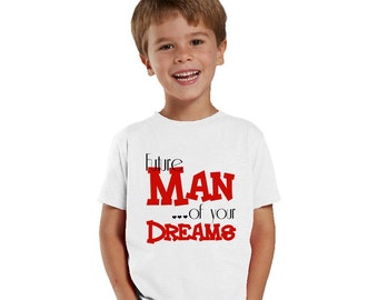 Future Man of your Dreams Kids Shirt or Baby Bodysuit