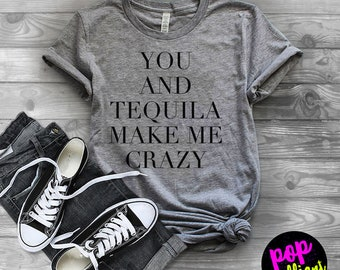 You and Tequila Make Me Crazy - Concert Outfit - Country Music Shirt - Womens Tank Top - Gift for Her - Vacation Top - Bachelorette Party F1