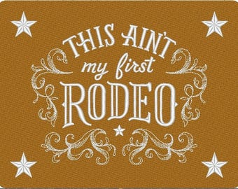This Ain't My First Rodeo Western Chic Style Embroidered Approx. 8x10 Inch Pillow Choose Text and Linen Colors