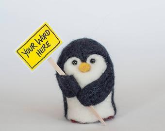 Needle Felted Penguin Proclaimer