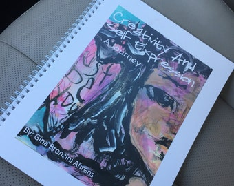 Creativity And Self Expression, A Journey....Journaling Workbook ebook by Gina Bronzini Ahrens, mixed media, art, fine art,