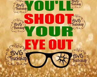 Youll shoot your eye out svg quote cutting file SVG file  christmas story christmas shirt funny christmas shirt svg