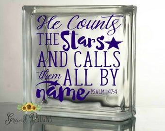 He counts the stars and calls them all by name vinyl decal - Christian - scripture - glass block - ceramic tile -  DIY - sticker - HONEY31