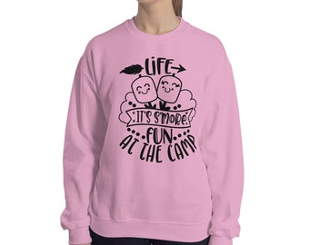Life - It's S'more Fun At The Camp Sweatshirt