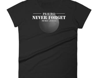 Pluto Shirt Pluto Never Forget T-Shirt Funny Tee Astronomy Space Pluto Planet Women's short sleeve t-shirt