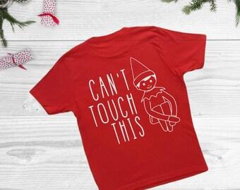 Funny Christmas Shirts / Christmas Elf / Can't Touch This / Christmas Shirts for Kids / Christmas Shirts For Boys Christmas Shirts For Girls