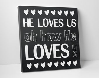 He Loves Us Wall Art  - Scripture Canvas Art