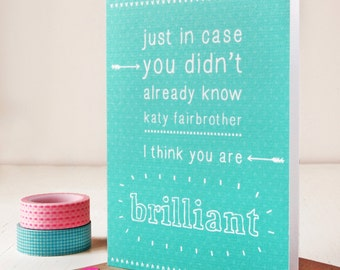Personalised You Are Brilliant Card - Father's Day - Mother's Day – Father's Day Card – Thank You Note Card – Congratulations Notecard