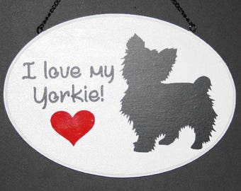 Yorkie Sign. I love my Yorkie. Yorkshire Terrier. Dog sign.