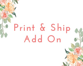 Print & Ship Add On  - Pick your favorite prints and leave the printing to me