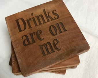 Drinks are on me-Engraved Coaster Set