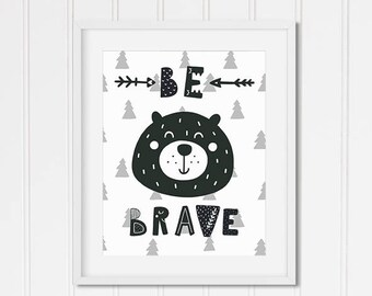 Nursery Print, Children's Room Print, BE BRAVE, Bear, Typography, Scandanavian, Boho, Boys Room, Black and White, Art Print, Digital File