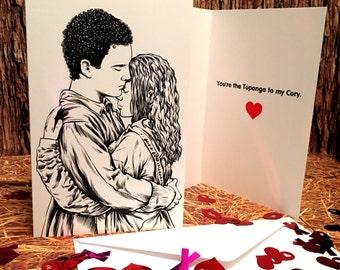 Boy Meets World - Cory & Topanga - You're The Topanga To My Cory Greeting Card - For Her