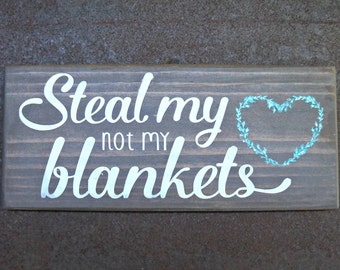 Steal my heart not my blankets | Wood Signs | Farmhouse Decor | Love Sign | Bedroom Decor | Home Decor | Wall Decor | Gift for Spouse