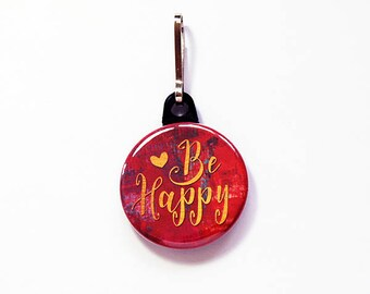 Be Happy zipper pull, purse charm, Be Happy, Stocking Stuffer, Gift for Friend, Be Happy Charm, Gift for her, inspiration, red, gold (7749)