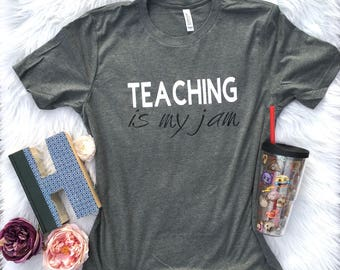 Teaching is my jam, teacher appreciation, teacher gifts, gifts for teachers, teacher shirts, teacher clothes, Christmas gift for teacher,