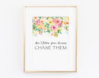 Chase Dreams, Follow Dreams, Nursery Art Print, Girls Bedroom Art, Inspirational Art Quote, Girls Nursery Wall Art, Floral Nursery Theme