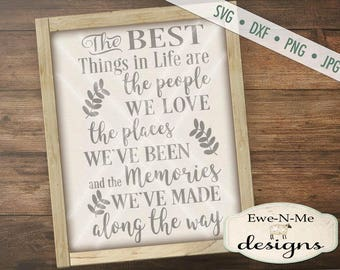 Best Things In Life SVG - Love svg - Memories SVG - People we love svg - places we've been svg - Commercial Use svg, dxf, png,  jpg
