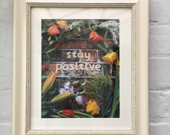 Stay positive mantra print