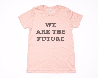 We Are The Future, Youth Girls T Shirt in Peach