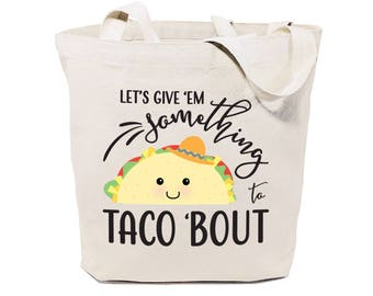 Let's Give Em Something To Taco 'Bout Cotton Canvas Reusable Grocery Bag and Farmers Market Tote Bag, Food Pun, Shopping, Funny Women's Gift