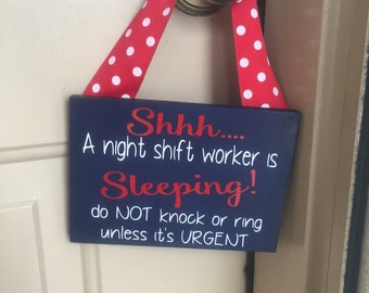 Shhh.... A Night Shift Worker Is Sleeping Do Not Knock Or Ring Unless It's Urgent, No Soliciting