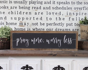 Pray More Worry Less, Wood Sign, Farmhouse Sign, Over The Door Sign, Rustic Decor, Spiritual Decor, Inspirational Sign