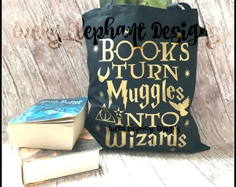 Books Turn Muggles into Wizards Bag - Books Turn Muggles into Wizards Bag - Harry Potter Tote - Harry Potter Bag