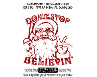 Don't Stop Believing  SVG/PNG/DXF Digital cut file christmas elf