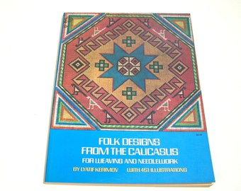 Folk Designs From The Caucasus For Weaving And Needlework By Lyatif Kerimov, Vintage Dover Book