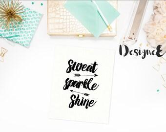 Quote Print - Sweat Sparkle Shine