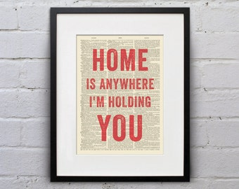 Home Is Anywhere I'm Holding You - Inspirational Quote Dictionary Page Book Art Print - DPQU076