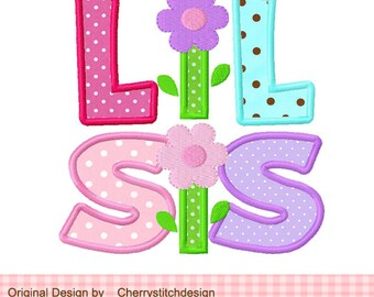 "LIL SIS Machine Embroidery Applique Design -4x4 5x5 6x6"""
