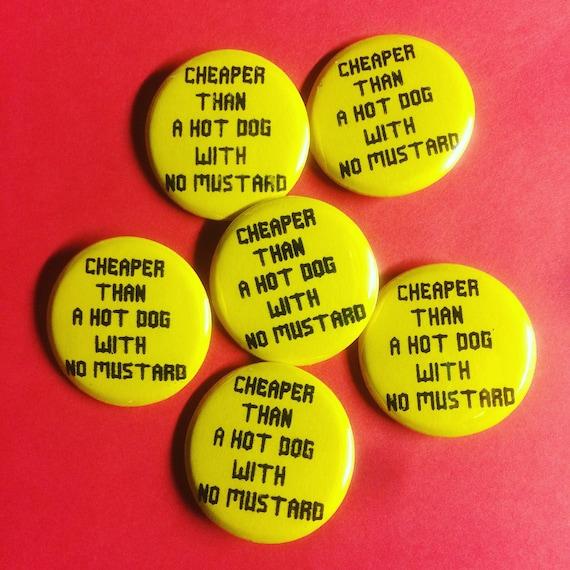 "Beastie Boys 1.25"" button Cheaper Than A Hotdog With No Mustard"