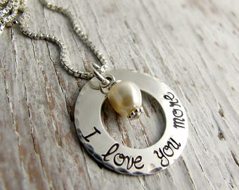Ready to Ship - I LOVE YOU MORE, Mother's Necklace, Mother's Day Gift, Anniversary Gift, Sterling Silver Circle, Hand Stamped Jewelry