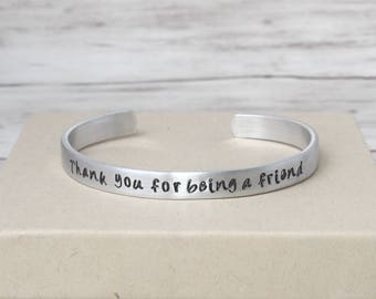 Thank You For Being a Friend Cuff, Friendship Bracelet, Gift for Friend,