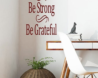 Office Wall Quotes, Office Wall Decals, Office Wall Decor, Office Decals, Be Calm Be Strong Be Grateful, Office Vinyl Decals, Home Office