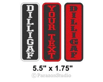 "Custom Vertical DILLIGAF Sew on Patch Motorcycle Biker Tag  5.5"" x 1.75"" (A)"