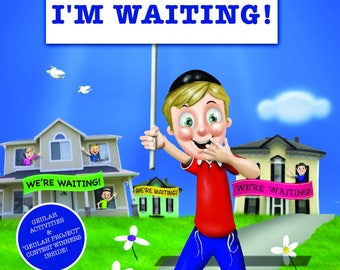 I'm Waiting - Teaches our young readers how to  yearn for the geulah