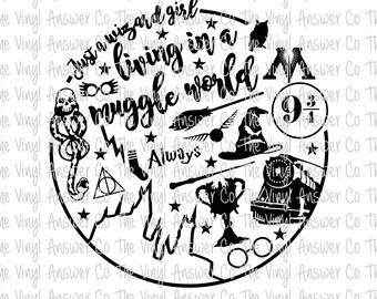 Digital Download Harry Potter Just a Wizard Girl Living in a Muggle World SVG/PNG/JPEG