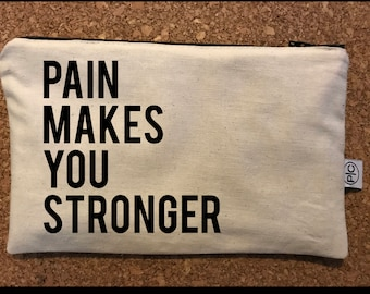 Pain Makes You Stronger Zipper Pouch Bag
