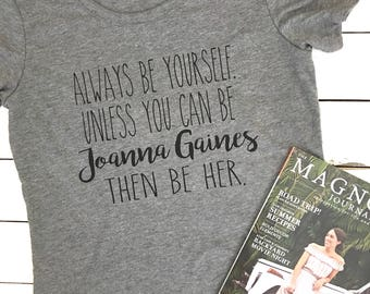 Joanna Gaines tee farmhouse fixer upper always be yourself