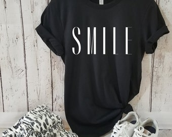 Smile t-shirt, Typography Motivational t-shirt, Positive t-shirt, Women t-shirt, Slogan t-shirt, Gift for her,