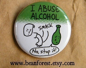 "i abuse alcohol - beer pin button craft beer gift beer bottle liquor alcohol gift 1.25"" badge funny magnet kawaii chibi cartoon drink drunk"