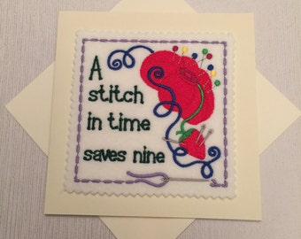 A stitch in time saves nine - Machine Embroidered Card - Handmade card - Craft Card