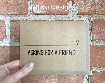 Asking For A Friend. A2 Greeting Card