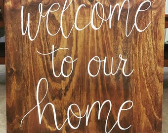 Welcome to our home - Wood sign - Hand painted