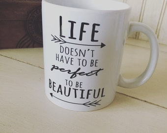 Life doesn't have to be perfect ceramic coffee mug, coffee lovers, boho, black