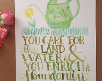 Psalm 65 - You Care For The Land & Water It - Art Print - Hand Lettering - Watercolor Painting - Scripture Bible Verse Print - Gardening